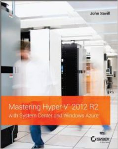 Mastering-HyperV-2012R2-w-System-Center-and-Windows-Azure-Cover-1-239x300 Mastering HyperV 2012R2 w System Center and Windows Azure Cover